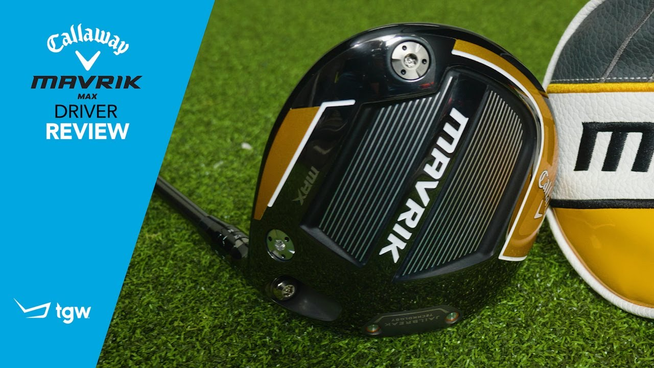 Callaway MAVRIK Max Driver Review - YouTube