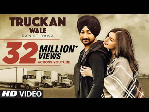 Ranjit Bawa: Truckan Wale  Song | Nick Dhammu | Lovely Noor | New Punjabi Songs 2017