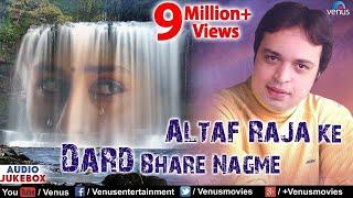Altaf Raja Ke Dard Bhare Nagme - Best Hindi Sad Songs   JUKEBOX   Sentimental Hits