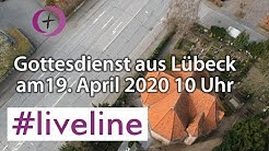 #liveline - 19.04.: Gottesdienst aus dem Kirchenkreis Lübeck-Lauenburg im Livestream