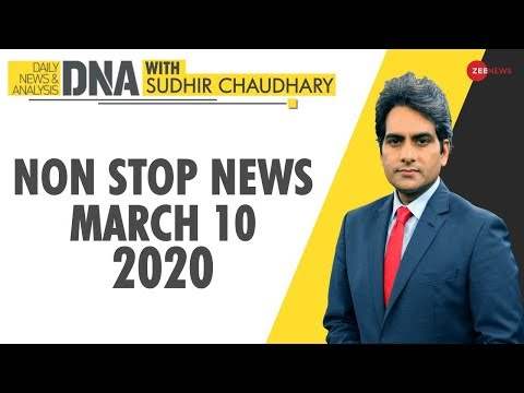 DNA: Non Stop News, March 10, 2020 | Sudhir Chaudhary | DNA ZEE NEWS