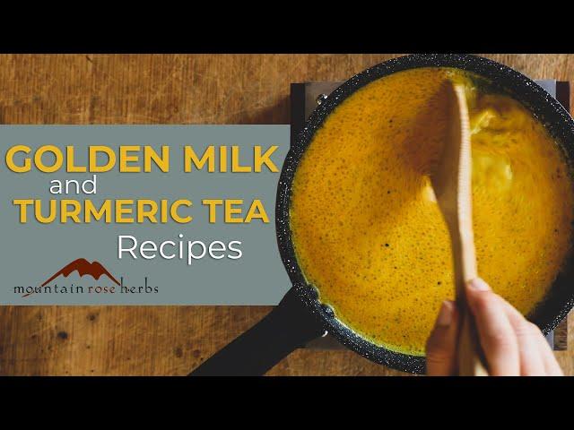 Golden Milk and Turmeric Tea Recipes
