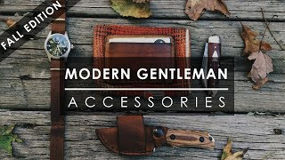 5 AMAZING Accessories For The Modern Gentleman - FALL EDITION 2017