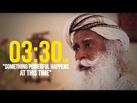 'Something Very Important Happens at 03:30 am' | SADHGURU shares YOGIC SECRETS