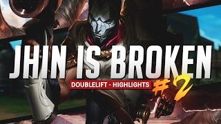 Doublelift- JHIN IS BROKEN #2