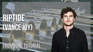 How to play Riptide by Vance Joy on Trombone (Tutorial)