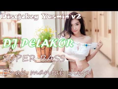 DJ PELAKOR ( PERUSAK RUMAH TANGGA ORANG ) SUPER BASS 2018