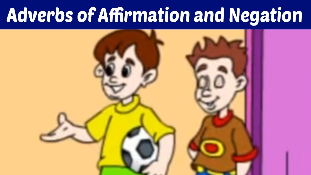 The Adverbs Of Affirmation And Negation Learn Basic English