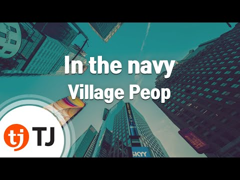 [TJ노래방] In the navy - Village Peop (In the navy - Village Peop) / TJ Karaoke