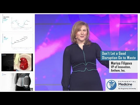 Don't Let a Good Disruption Go to Waste. Mariya Filipova at Exponential Medicine 2018