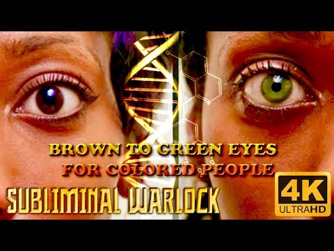 ☪ BROWN TO GREEN EYES FOR COLORED PEOPLE! BIOKINESIS CHANGE YOUR EYE COLOR! SUBLIMINAL