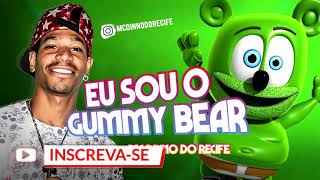 Mc Dinno Do Recife EU SOU O GUMMY BEAR - REMIX VERSO PASSINHO.mp3