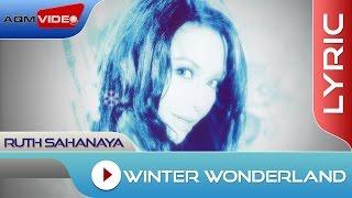 Ruth Sahanaya - Winter Wonderland | Official Lyric Video