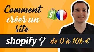 Comment créer une boutique en ligne avec Shopify En Français ? De 0 à 10 000€ Grâce Au E-Commerce !