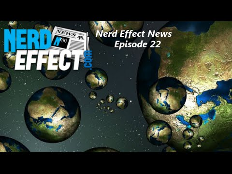 Nerd Effect News - Episode 22