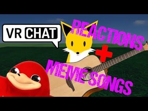 VRChat Singing Reactions! (De wae of Meme Songs)