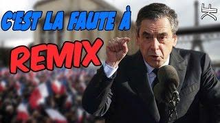 François Fillon - C'est La Faute à.. (REMIX POLITIQUE)