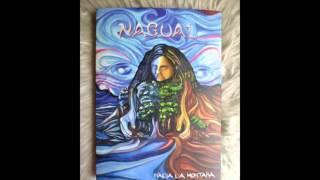 Nagual Rock - Salita Celeste - Hacia La Montaña (4to Disco)