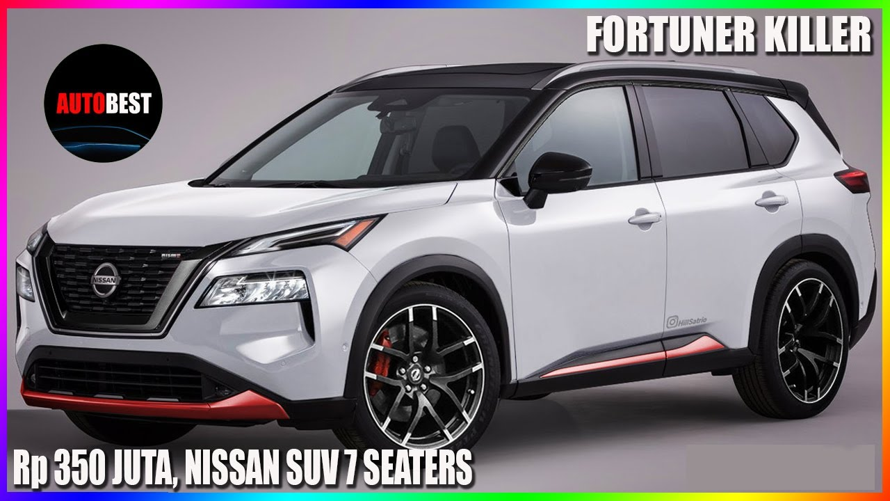Fortuner Pusing Akhirnya Nissan Resmi Merilis Suv 7 Seaters Gen Keempat Dari All New Xtrail 2021 Youtube