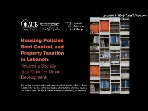 Seminar: Housing Policies Rent Control, and Property Taxation in Lebanon Towards a Socially Just Mod
