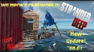 ♠ Stranded Deep! ♥ New Update 28.01!! ♠ We Broke Our World!!?? ♥