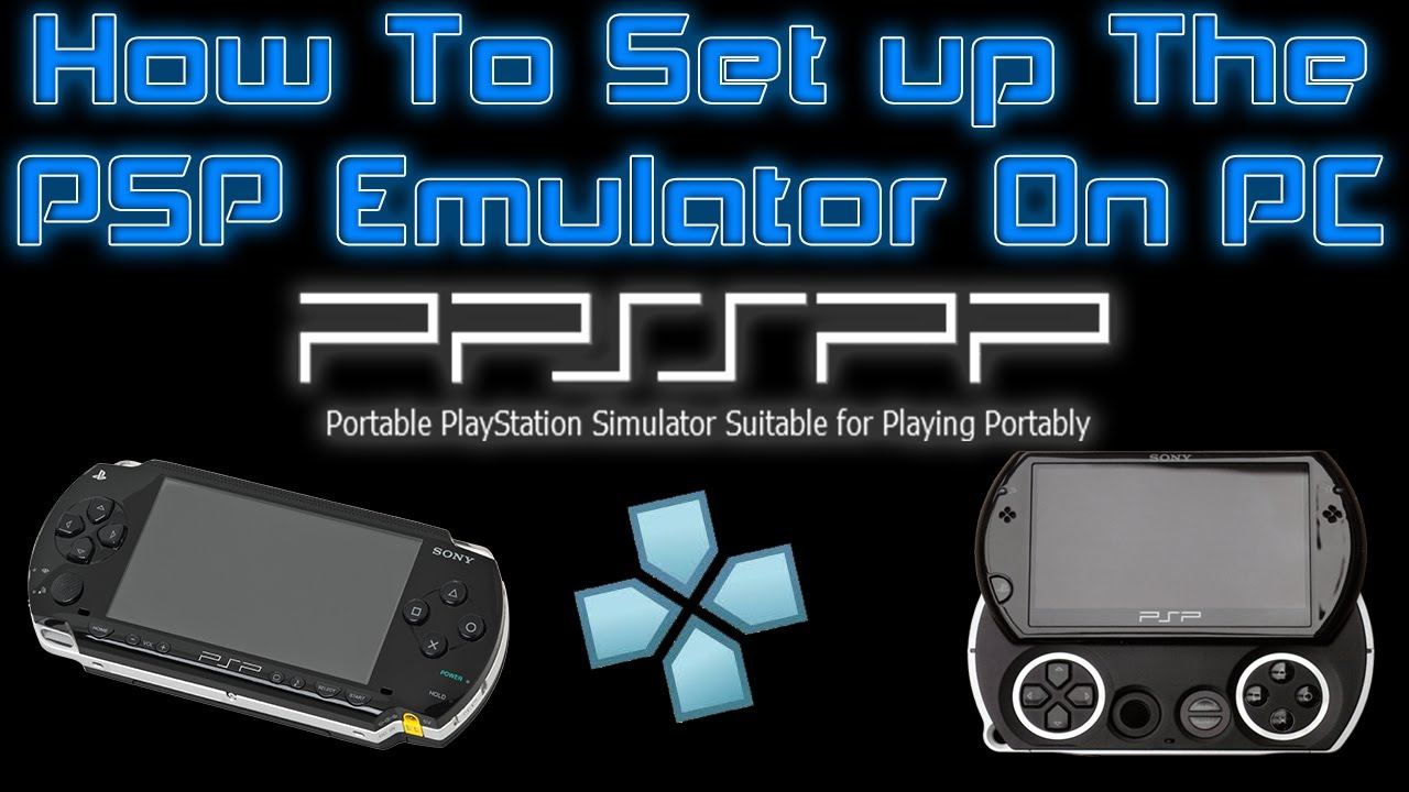 How To Set up The PSP Emulator On PC Windows 7 8 10