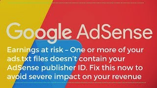 Earnings at risk Adsense Error - One or more of your ads txt files doesn't contain your AdSense ID Mp3