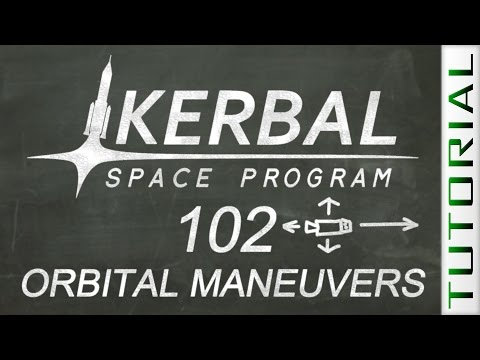 KSP 102: Orbital Maneuvers - Kerbal Space Program Tutorial