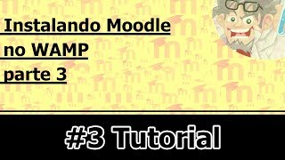 Video Aula Moodle 2x - Instalando Localmente Parte 03 (Final)