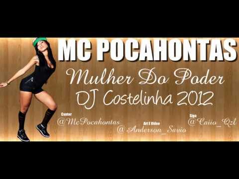 Mc Pocahontas   Mulher Do Poder Dj Costelinha Video Oficial Com Letra