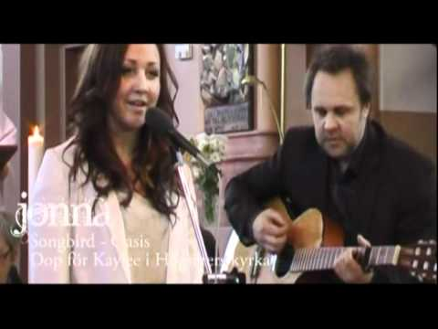 "Jonna sjunger ""Songbird"" med Oasis"