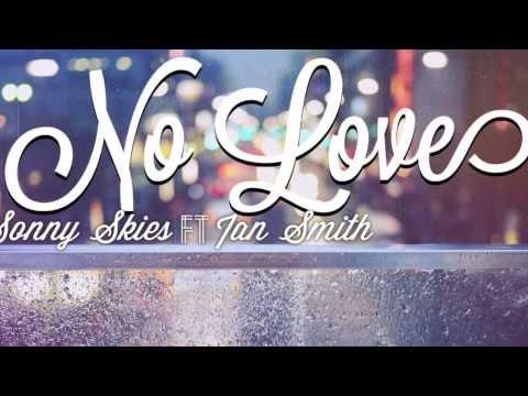 Sonny Skies - No Love feat. Ian Smith