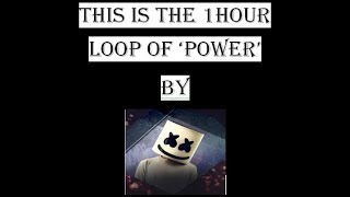 1 Hour loop of Power by Marshmello:)