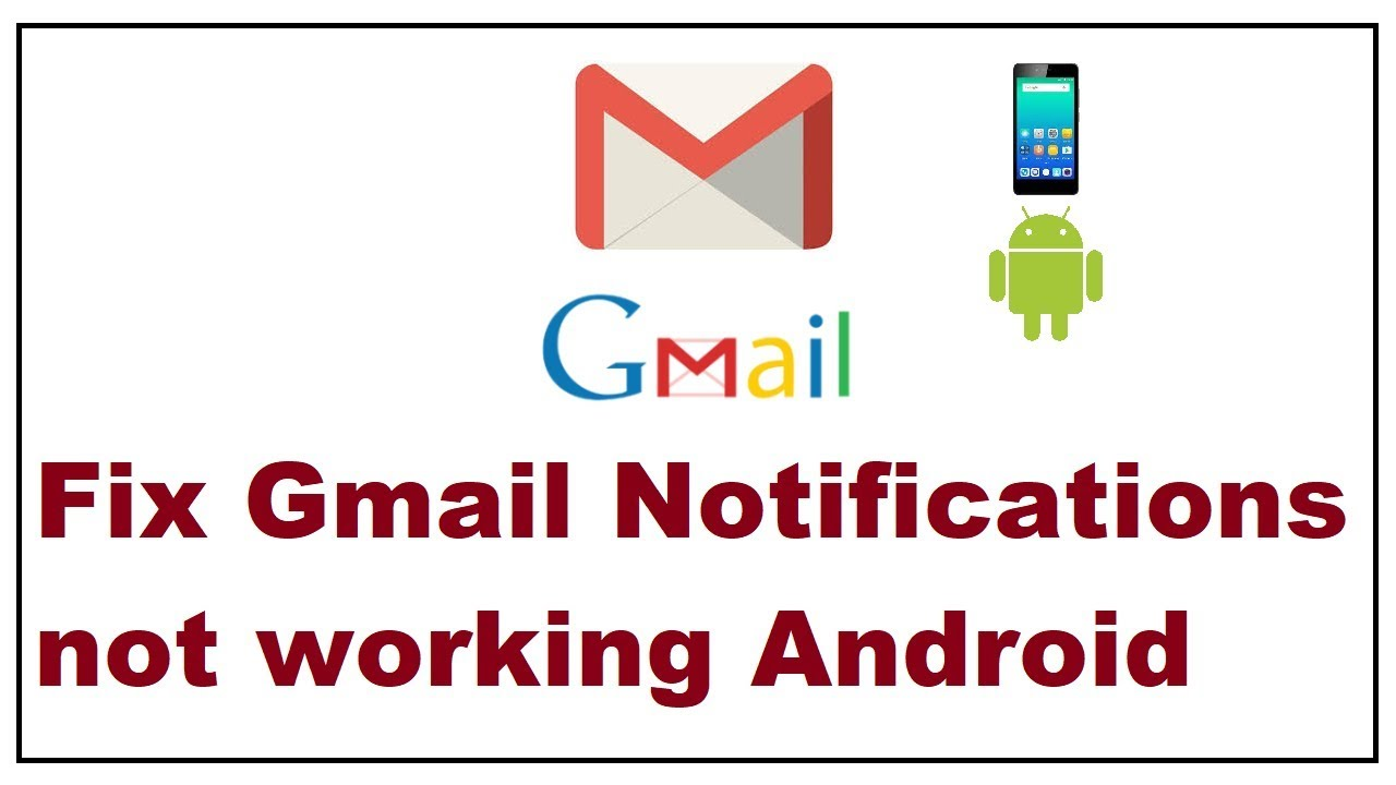 gmail notifications not working android ,Solved Here 2019