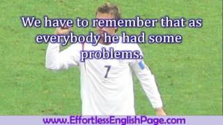 Effortless English - Mini Story about David Beckham