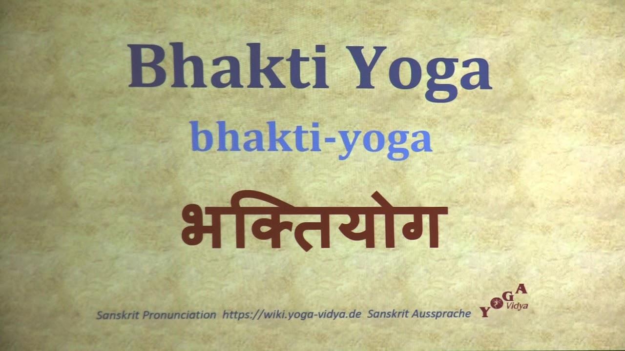 Bhakti Yoga भक त य ग Bhakti Yoga Sanskrit Pronunciation Youtube