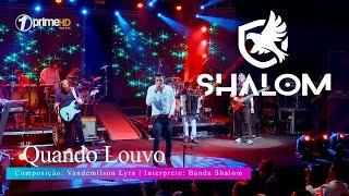 Banda Shalom | Quando Louvo