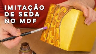 Caixa de MDF com pintura de Imitação de Seda