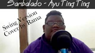 Video Sambalado - Ayu Ting Ting (Swing Version by Rama) download MP3, 3GP, MP4, WEBM, AVI, FLV Desember 2017