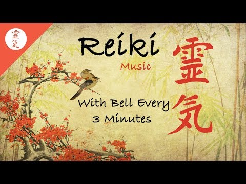 Reiki Music, With Bell Every 3 Minutes,Energy Healing, Nature Sounds