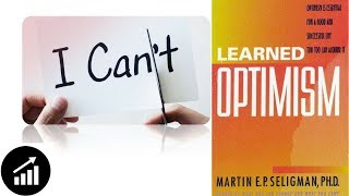 Learned Optimism: How to Change Your Mind and Your Life by by Martin E. P Seligman