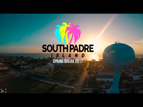 South Padre Island Spring Break 2017 [OFFICIAL AFTER MOVIE]
