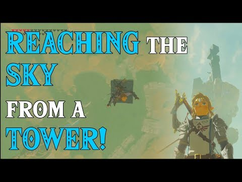 REACHING the SKY from a TOWER! Link wants a Loft Wing in Zelda Breath of the Wild