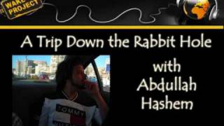 a trip down the rabbit hole with abdullah hashem segment one 1 of 5