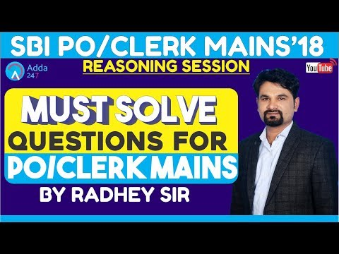 MUST SOLVE QUESTIONS FOR SBI PO/CLERK MAINS 2018 | REASONING | Radhey sir