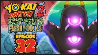 Yo-Kai Watch 2 Bony Spirits / Fleshy Souls - Episode 32 | Nyada's Trials 1! [100% Walkthrough]