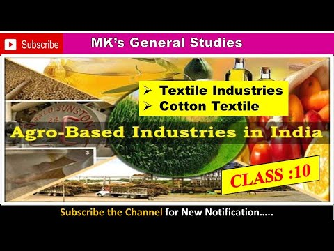 Class 10 Geography Chapter 6 Textile Industries| Cotton Textile Industries | Agro - Based Industries