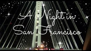 Vlogmas Day 15: A Night in San Francisco! ♡