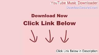 YouTube Music Downloader Free Download [Instant Download]