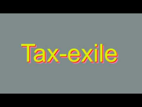 How to Pronounce Tax-exile